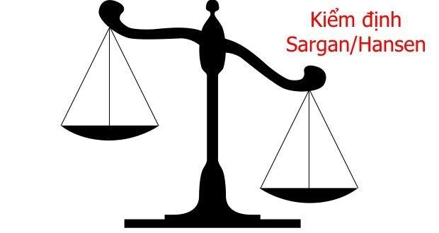 Kiểm định Sargan/Hansen được sử dụng để kiểm tra sự tự tương quan và tính hợp lý của biến đại diện sau ước lượng GMM (còn gọi kiểm định ràng buộc quá mức).